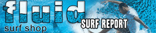 Check out Fluid Surf Shop Surf Report